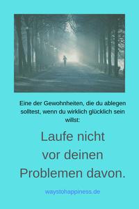 Lauf nicht vor deinen Problemen weg